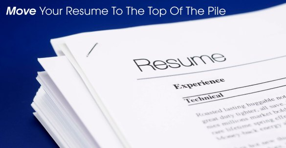 Move Your Resume To The Top of the Pile