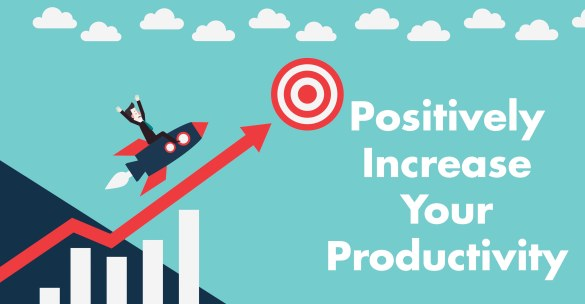 Positively Increase Your Productivity