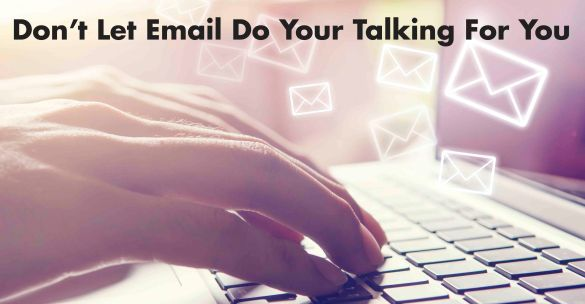 Don't Let Email Do Your Talking For You