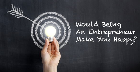 Would Being An Entrepreneur Make You Happy?