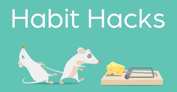 habit hacks