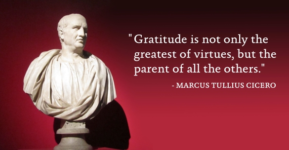 Gratitude Is The Parent Of All Virtues