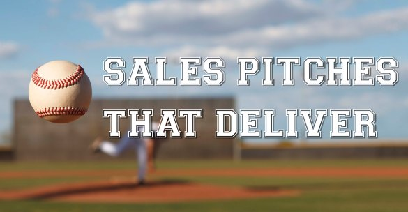 SALES PITCHES THAT DELIVER