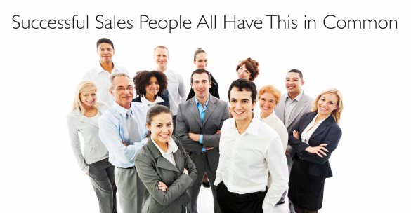 Successful Sales People All Have This in Common
