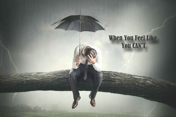 When You Feel Like You Can't
