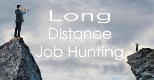 long distance job hunting