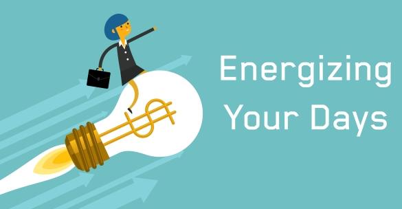 energizing your days
