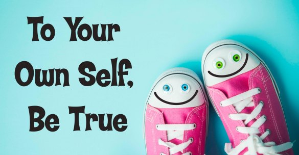 To Your Own Self Be True