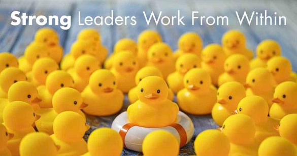 Strong Leaders Work From Within