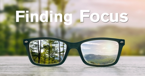 Finding Focus and Keeping Focus