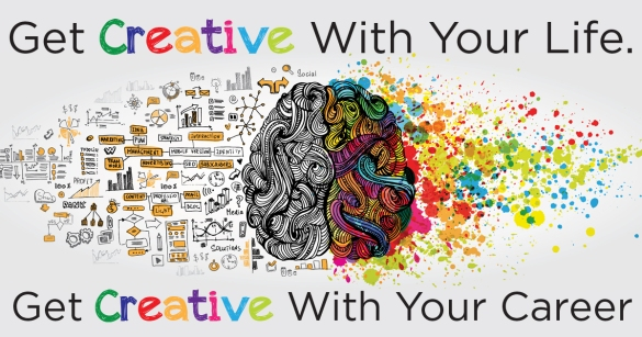 Get Creative With Your Life. Get Creative With Your Career