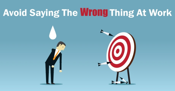 Avoid Saying The Wrong Thing At Work