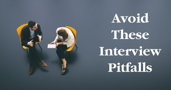 Avoid These Interview Pitfalls