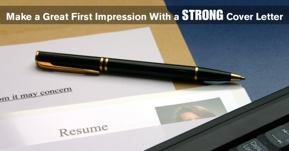 Make a Great First Impression With a Strong Cover Letter