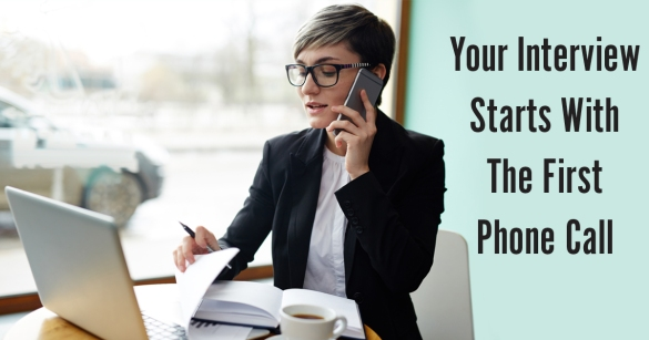 Your Interview Starts With The First Phone Call