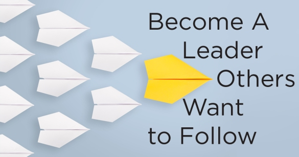Become A Leader Others Want to Follow