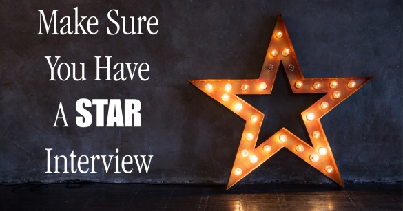 Make Sure You Have A STAR Interview