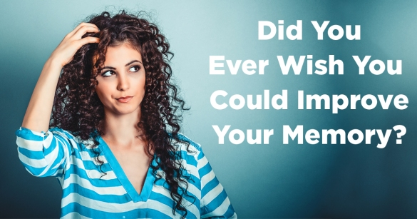 Did You Ever Wish You Could Improve Your Memory?
