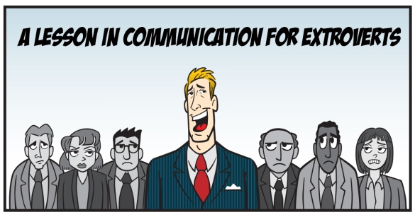 A Lesson In Communication For Extroverts