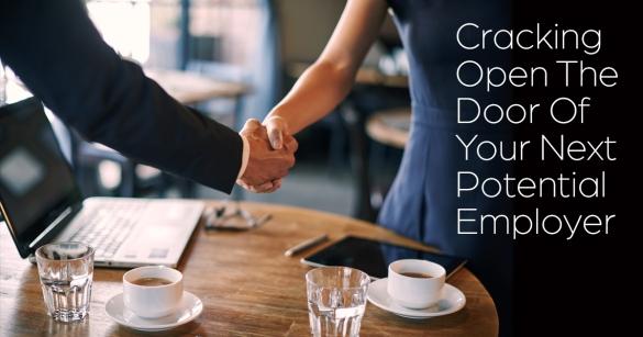 Cracking Open The Door Of Your Next Potential Employer
