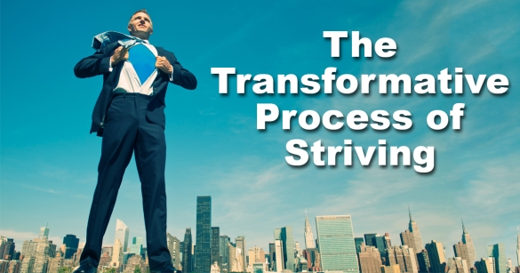 The Transformative Process of Striving