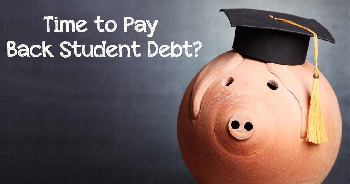 Time to Pay Back Student Debt?