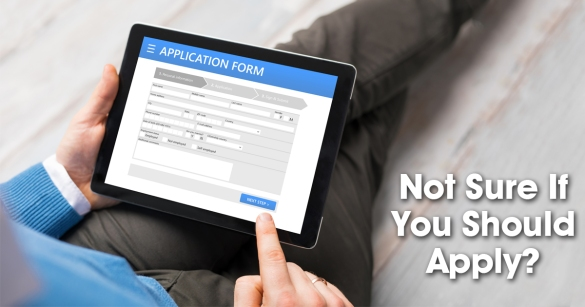 Not Sure If You Should Apply?
