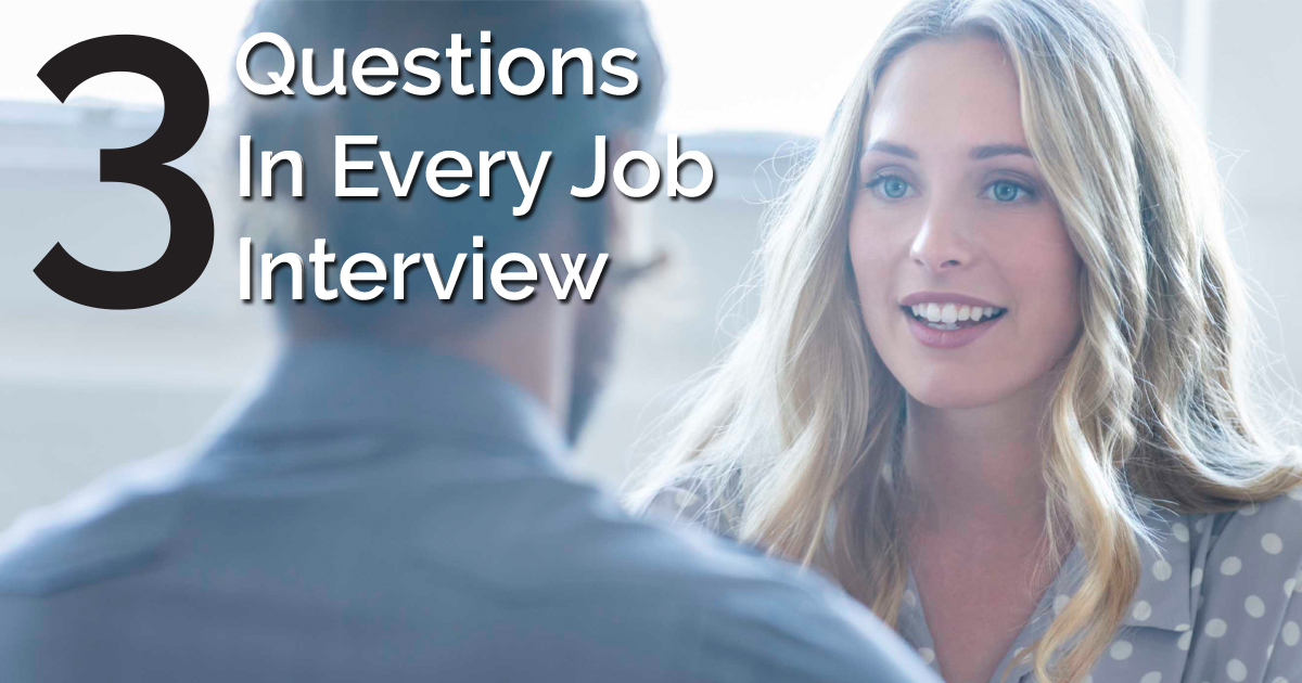 Three Questions In Every Job Interview