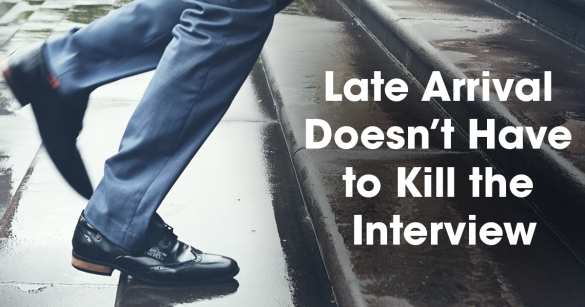 Late Arrival Doesn't Have to Kill the Interview