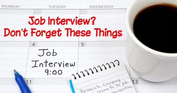 Job Interview? Don't Forget These Things