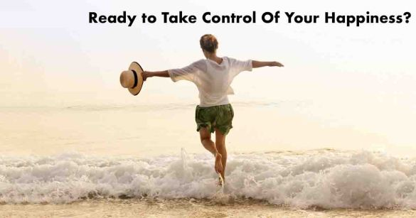 Ready to Take Control Of Your Happiness?