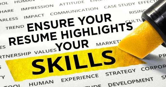 Ensure Your Resume Highlights Your Skills