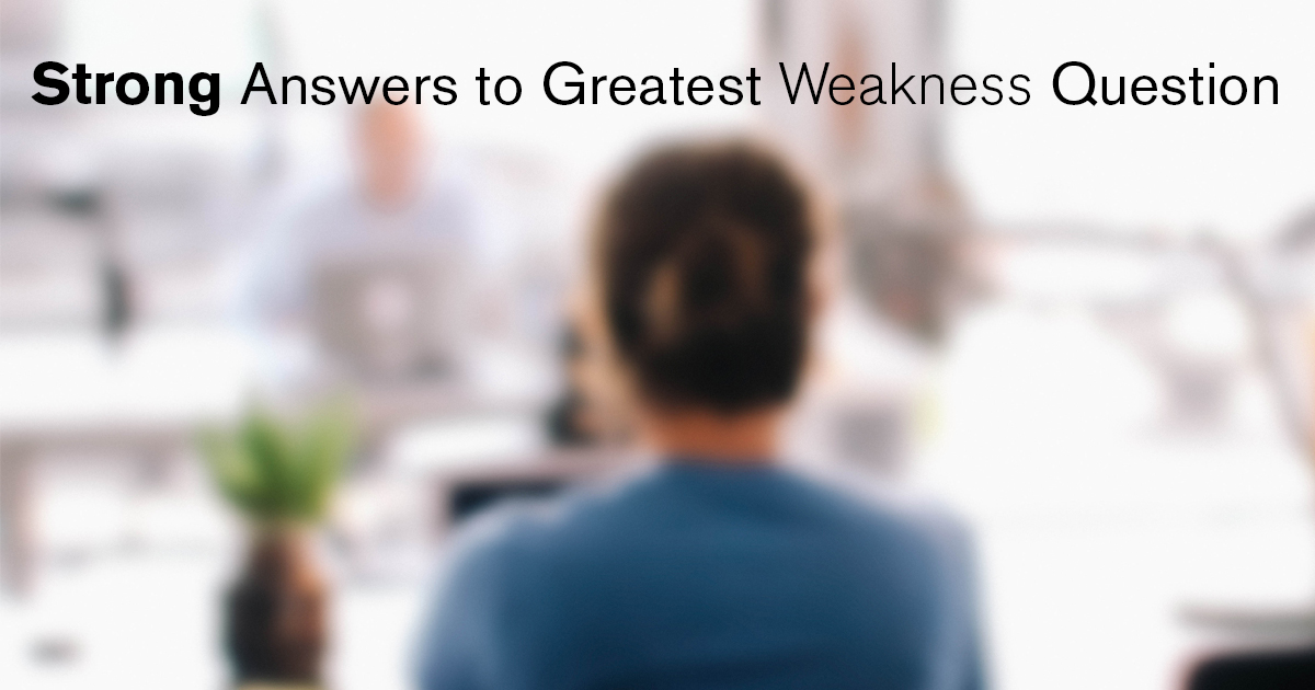 SStrong Answers to Greatest Weakness Question