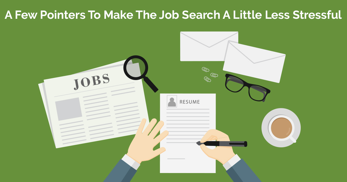 A Few Pointers To Make The Job Search A Little Less Stressful