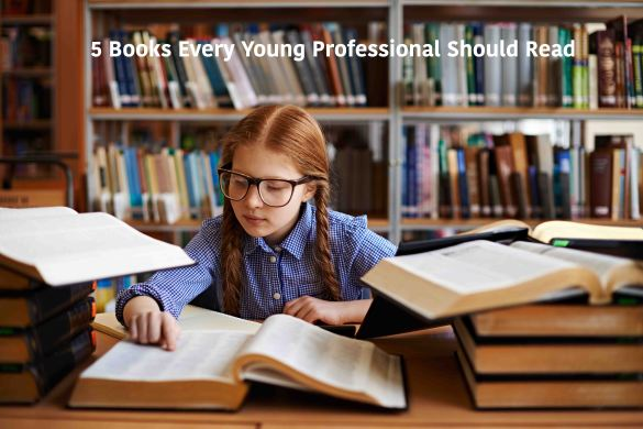 5 Books Every Young Professional Should Read