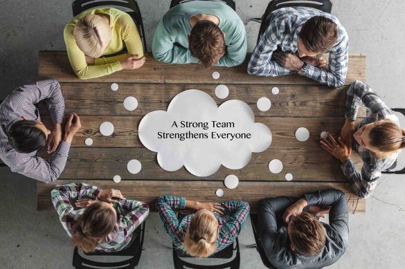 A Strong Team Strengthens Everyone